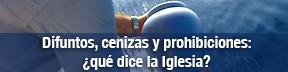 difuntos_cenizas_y_prohibiciones-_que_dice_la_iglesia