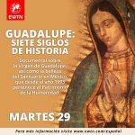 INVITACIÓN:Documental, Guadalupe: Siete Siglos de Historia,