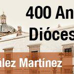 DESDE LA CEM: 400 Aniversario de la Diócesis de Durango.