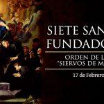 """SANTOS FUNDADORES DE LA ORDEN  """"SIERVOS DE MARÍA"""",  17 de Febrero."""