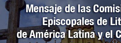 DESDE LA CEM: Mensaje de las Comisiones Episcopales de Liturgia de América Latina y el Caribe