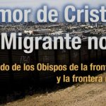 DESDE LA CEM: Comunicado de los Obispos de la frontera entre Texas y   la frontera norte de México.  El clamor de Cristo en el migrante nos urge.