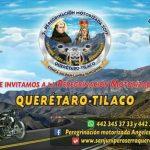 """""""2a PEREGRINACIÓN MOTORIZADA 2017, QUERÉTARO – TILACO"""""""