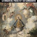 """ÁGAPES CULTURALES DEL MUSEO Presentación del Libro: """"La Virgen Del Pueblito y su Iconografía"""""""
