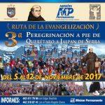 """""""3a PEREGRINACIÓN A PIE DE QUERÉTARO A JALPAN DE SERRA""""."""