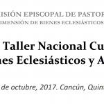 DESDE LA CEM: VIII Taller Nacional Bienes Eclesiásticos y Arte Sacro.