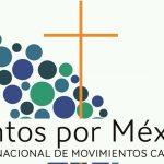 MANIFIESTO POR MÉXICO  ¡SALGAMOS JUNTOS A RENOVAR EL MUNDO!