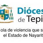 DESDE LA CEM: Ante la ola de violencia que se vive en el Estado de Nayarit