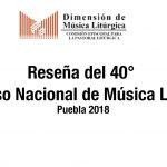DESDE LA CEM: Reseña del 40° Congreso Nacional de Música Litúrgica, Puebla 2018