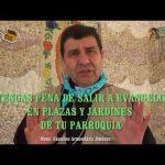 """""""NO TENGAS PENA DE EVANGELIZAR EN PLAZAS Y JARDINES"""""""
