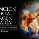 Solemnidad de la Asunción de la Virgen María. 15 de Agosto.
